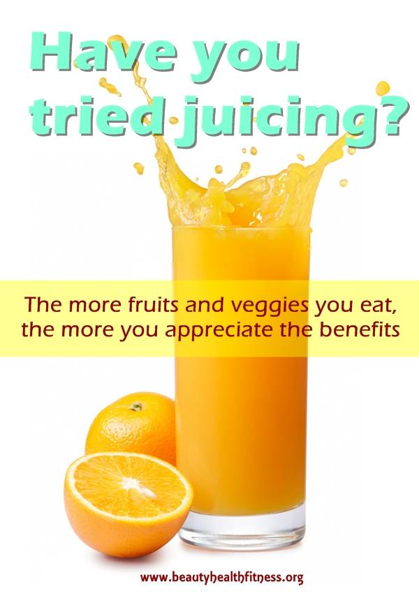 Benefits Of Juicing. Want To Add Juicing To Your Every Day Diet? Start Here!